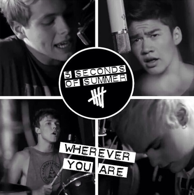 Wherever You Are 5 Seconds Of Summer Wherever You Are   5 S...
