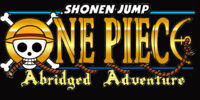 One Piece :: Abridged Adventure