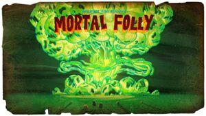 Mortal Folly Title Card
