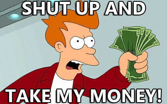 File:Shut up and take my money.jpg