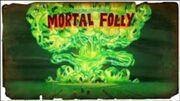 MortalFollyTitleCard