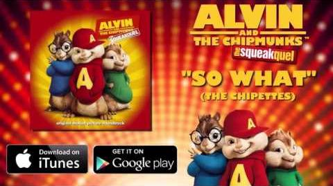 The Chipettes- So What
