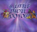 A Little Dad'll Do You