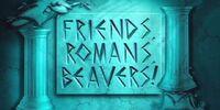 Friends, Romans, Beavers!