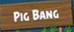 Pig Bang banner