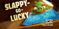 Slappy-Go-Lucky