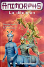 Animorphs 18 the decision la decision spanish cover ediciones b