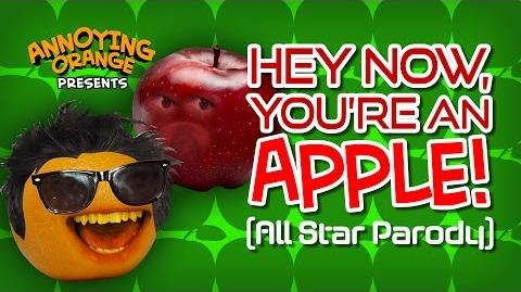 Annoying Orange - Hey Now You're an Apple (All Star Parody)