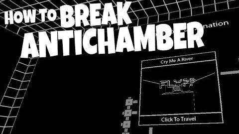 How To Break The Antichamber.