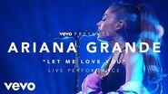 Ariana Grande - Let Me Love You (Vevo Presents)