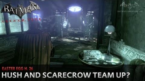 Batman- Arkham City - Easter Egg -26 - Hush & Scarecrow Team Up?