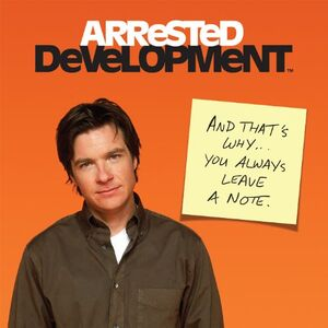 Arrested Development- And That's Why... You Always Leave a Note