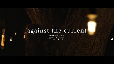 """""""Dreaming Alone"""" - Against The Current feat"""