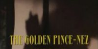 The Golden Pince-Nez (Granada)