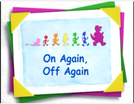 Barney & Friends Episode Title Card - On Again, Off Again