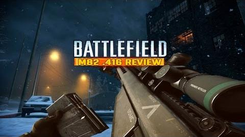 Battlefield-M82 Review From PerfectNigtmare.416 Review)