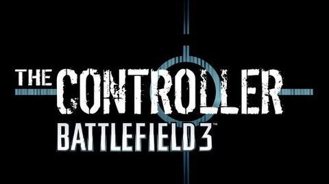The Controller - Battlefield 3 Series Trailer