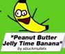 Peanut Butter Jelly Time Banana