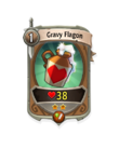 Melee 1 CARD HERO GRAVY FLAGON