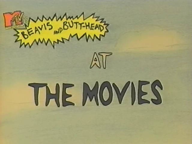at the movies beavis and butthead fandom powered by wikia