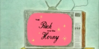 The Rich and the Horny