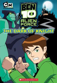 The Dark of Knight (Ben 10 Alien Force Story Books)
