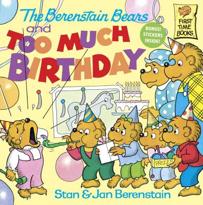 The Berenstain Bears And Too Much Birthday Berenstain