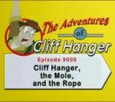 Cliff Hanger, the Mole, and the Rope