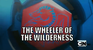The Wheeler of the Wilderness