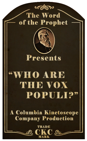 File:Kinetoscope Who Are the Vox Populi.png