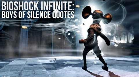 Bioshock Infinite Boys of Silence Quotes