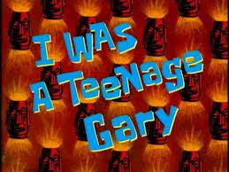 13b I Was a Teenage Gary.jpg