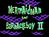 Mermaid Man and Barnacle Boy II.png