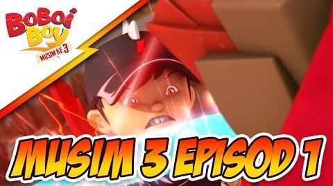 BoBoiBoy Musim 3 Episod 1- BoBoiBoy vs Ejo Jo Part 1