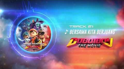BoBoiBoy The Movie OST - Track 21 (Bersama Kita Berjuang)