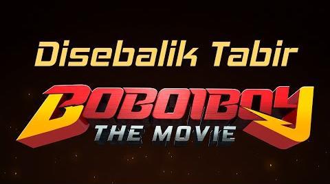 Di Sebalik Tabir - BoBoiBoy The Movie