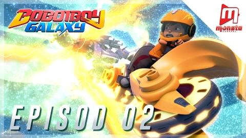 BoBoiBoy Galaxy - Episod 02 (Full)