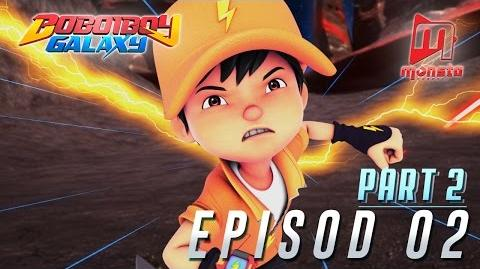 BoBoiBoy Galaxy - Episod 02 (Part 2)