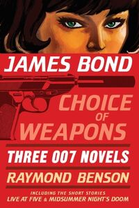 James Bond - Choice of Weapons - Three 007 Novels.jpg