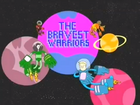 Bravest Warriors pilot title card
