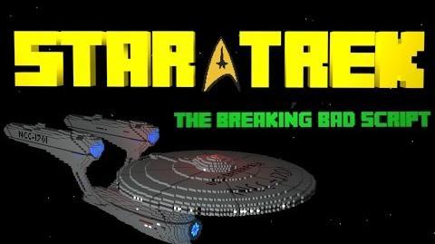 Star Trek The Breaking Bad Script - A Minecraft Animation-0