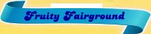 Fruity-Fairground