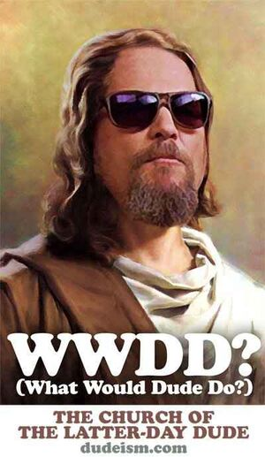 WWDD. What Would Dude Do