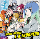 EX Troopers Radio Drama
