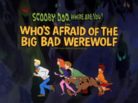 Who's Afraid Of The Big Bad Werewolf title card