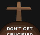 Don't Get Crucified