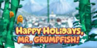 Happy Holidays, Mr. Grumpfish!