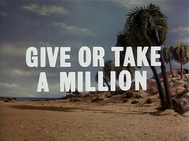 File:Give Or Take A Million.jpg