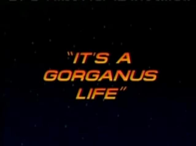 File:It's A Gorganus Life Title Card.jpg