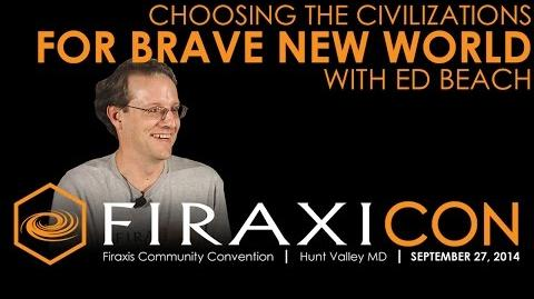 Firaxicon Panel Choosing the Civs for Brave New World